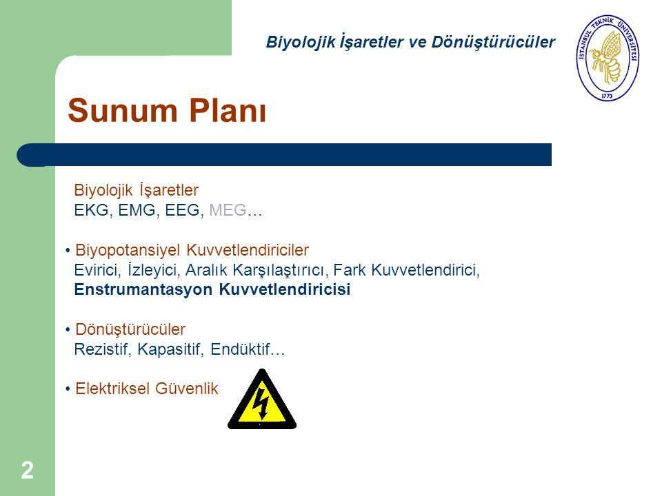 Sunum Planı Biyolojik İşaretler ve Dönüştürücüler Biyolojik İşaretler