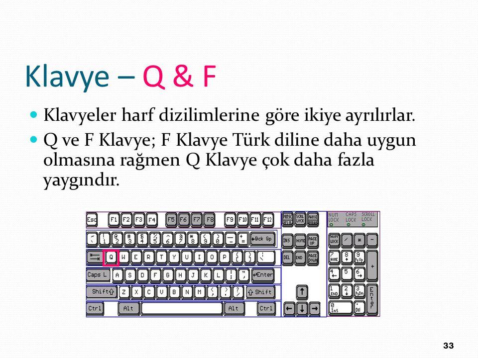 Klavye – Q & F Klavyeler harf dizilimlerine göre ikiye ayrılırlar.
