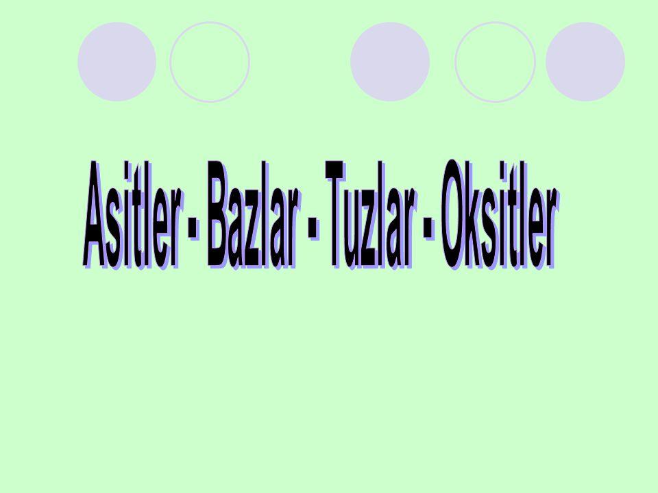 Asitler - Bazlar - Tuzlar - Oksitler