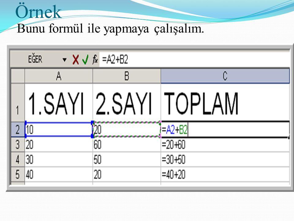 Örnek Bunu formül ile yapmaya çalışalım.