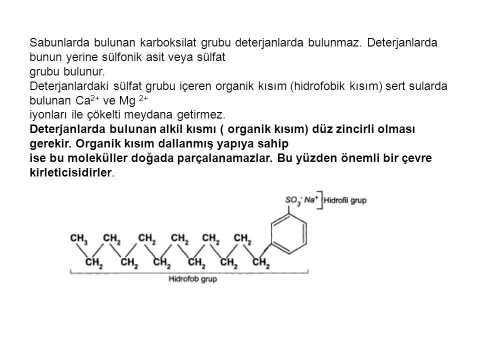 Sabunlarda bulunan karboksilat grubu deterjanlarda bulunmaz