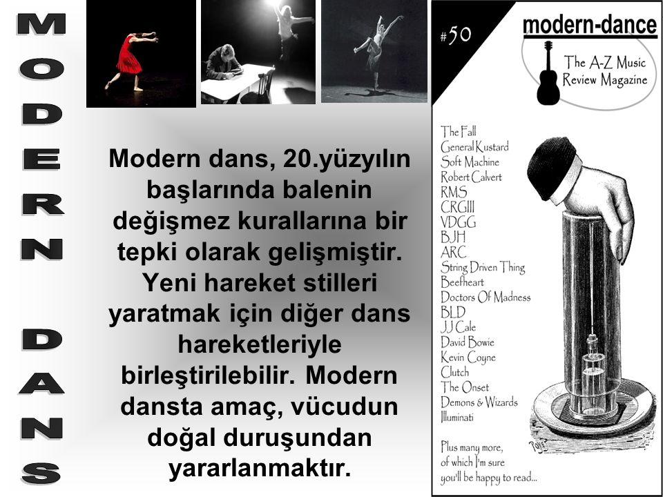 Modern dans, 20.yüzyılın başlarında balenin değişmez kurallarına bir tepki olarak gelişmiştir. Yeni hareket stilleri yaratmak için diğer dans hareketleriyle birleştirilebilir. Modern dansta amaç, vücudun doğal duruşundan yararlanmaktır.