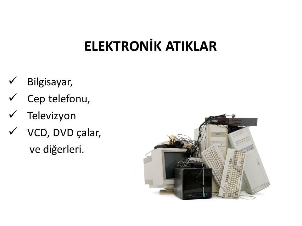 ELEKTRONİK ATIKLAR Bilgisayar, Cep telefonu, Televizyon