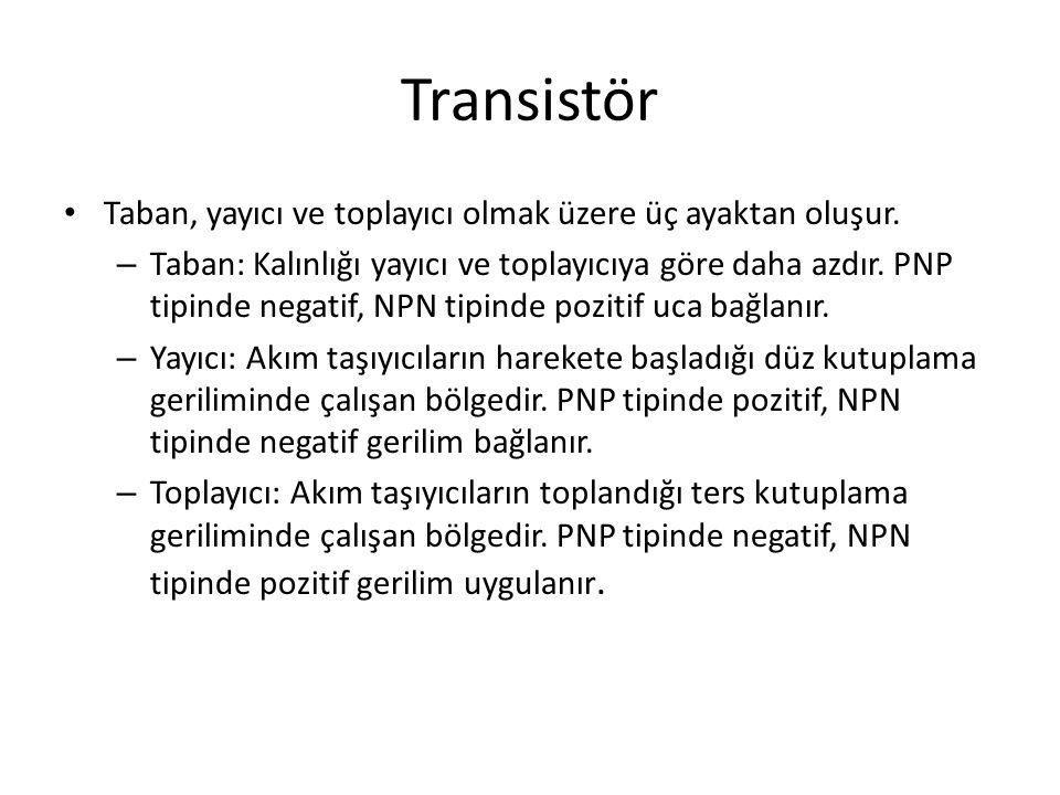 Transistör Taban, yayıcı ve toplayıcı olmak üzere üç ayaktan oluşur.