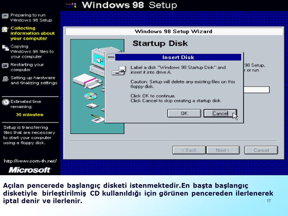 Açılan pencerede başlangıç disketi istenmektedir
