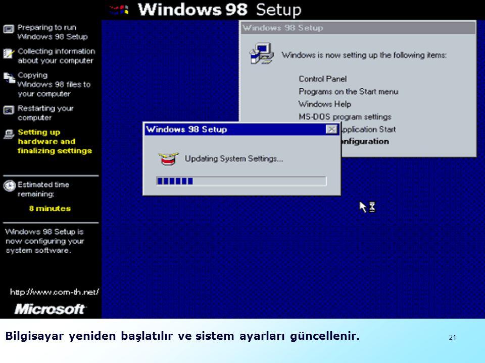Bilgisayar yeniden başlatılır ve sistem ayarları güncellenir.