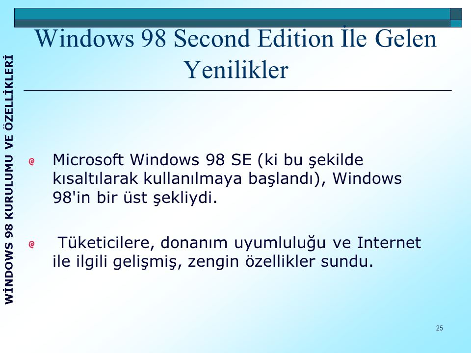 Windows 98 Second Edition İle Gelen Yenilikler