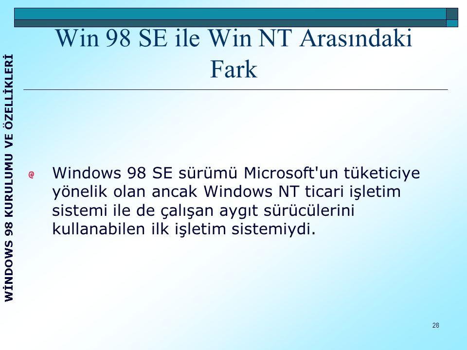 Win 98 SE ile Win NT Arasındaki Fark