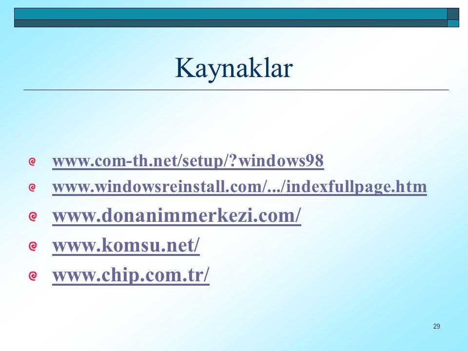 Kaynaklar www.donanimmerkezi.com/ www.komsu.net/ www.chip.com.tr/