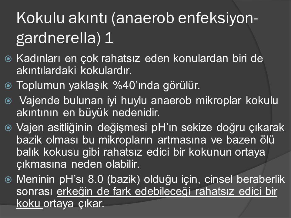 Kokulu akıntı (anaerob enfeksiyon-gardnerella) 1