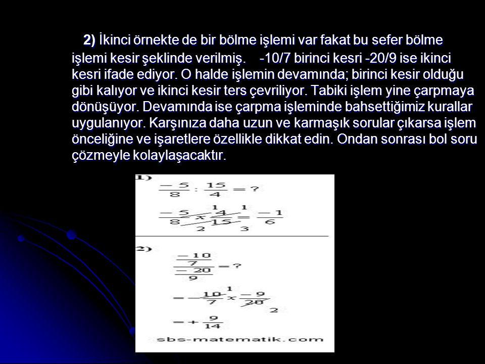 2) İkinci örnekte de bir bölme işlemi var fakat bu sefer bölme işlemi kesir şeklinde verilmiş.
