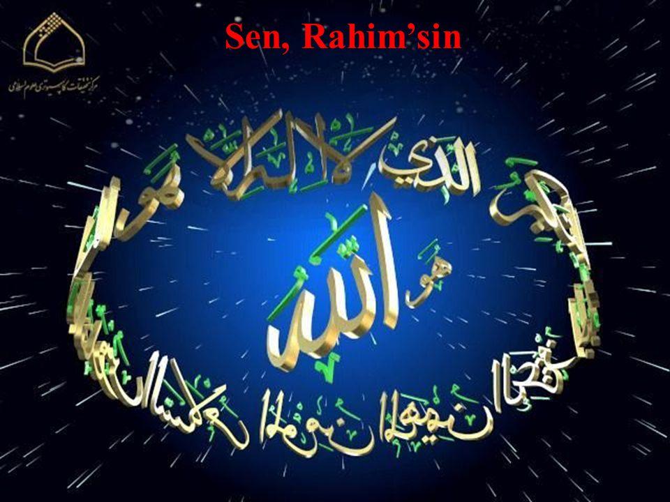 Sen, Rahim'sin