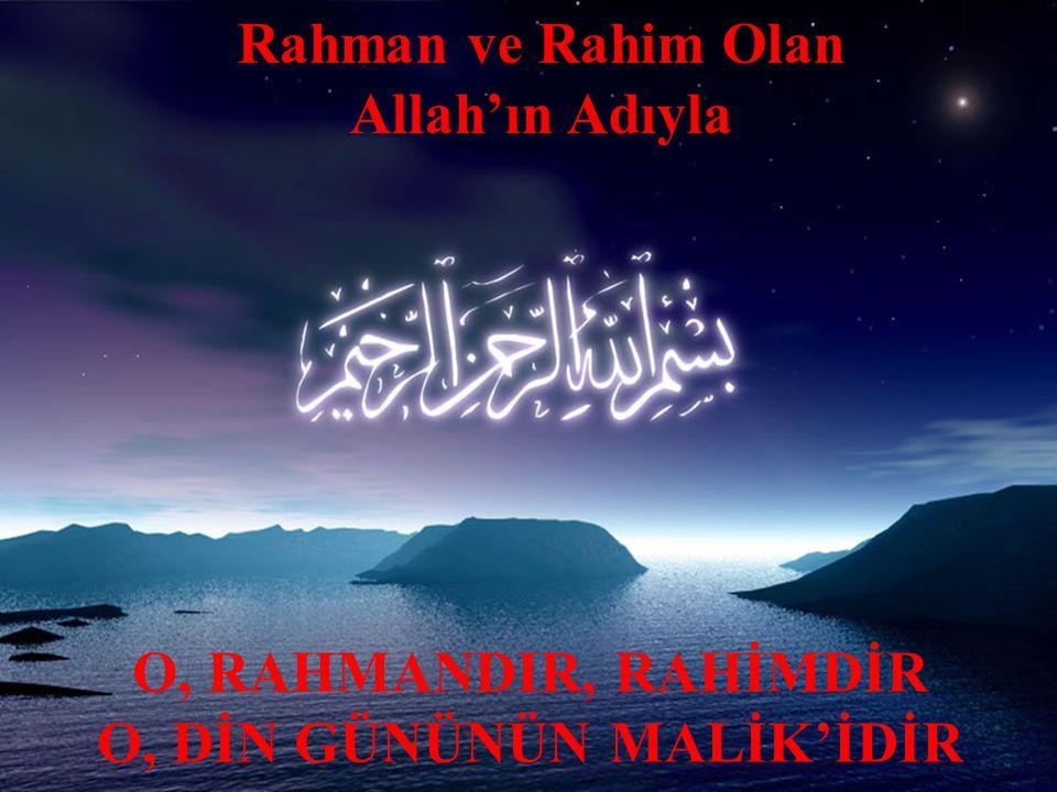 Rahman ve Rahim Olan Allah'ın Adıyla O, DİN GÜNÜNÜN MALİK'İDİR