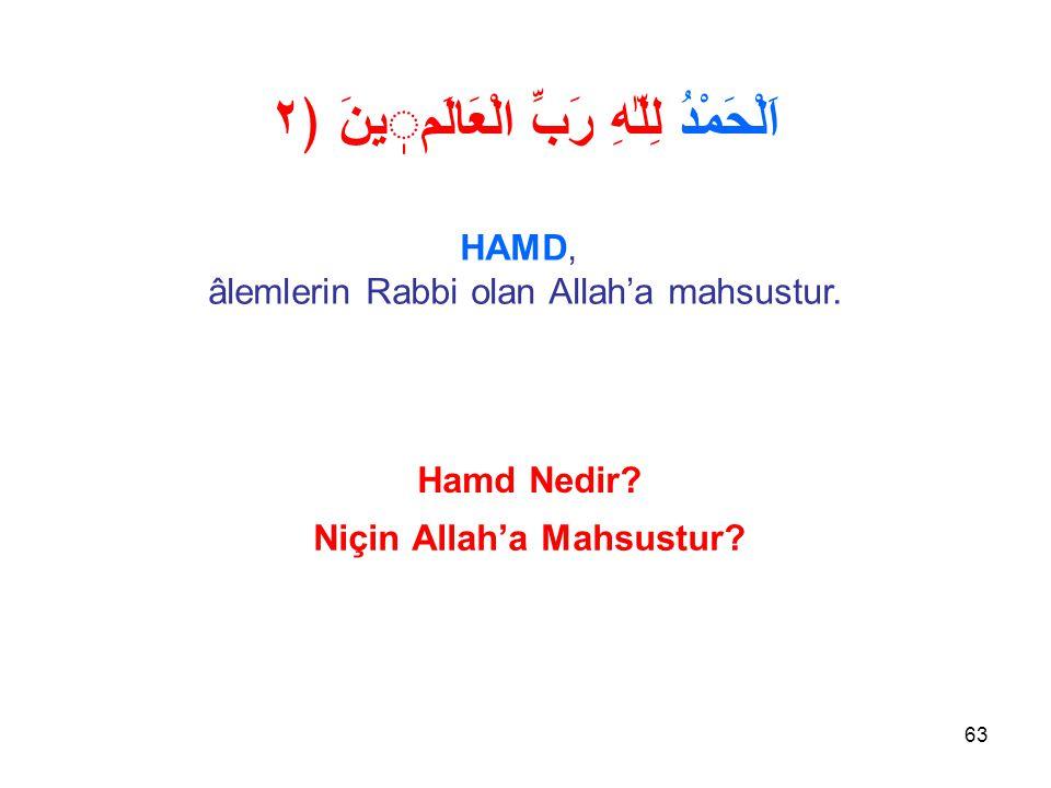 اَلْحَمْدُ لِلّٰهِ رَبِّ الْعَالَمٖينَ ﴿٢ Niçin Allah'a Mahsustur