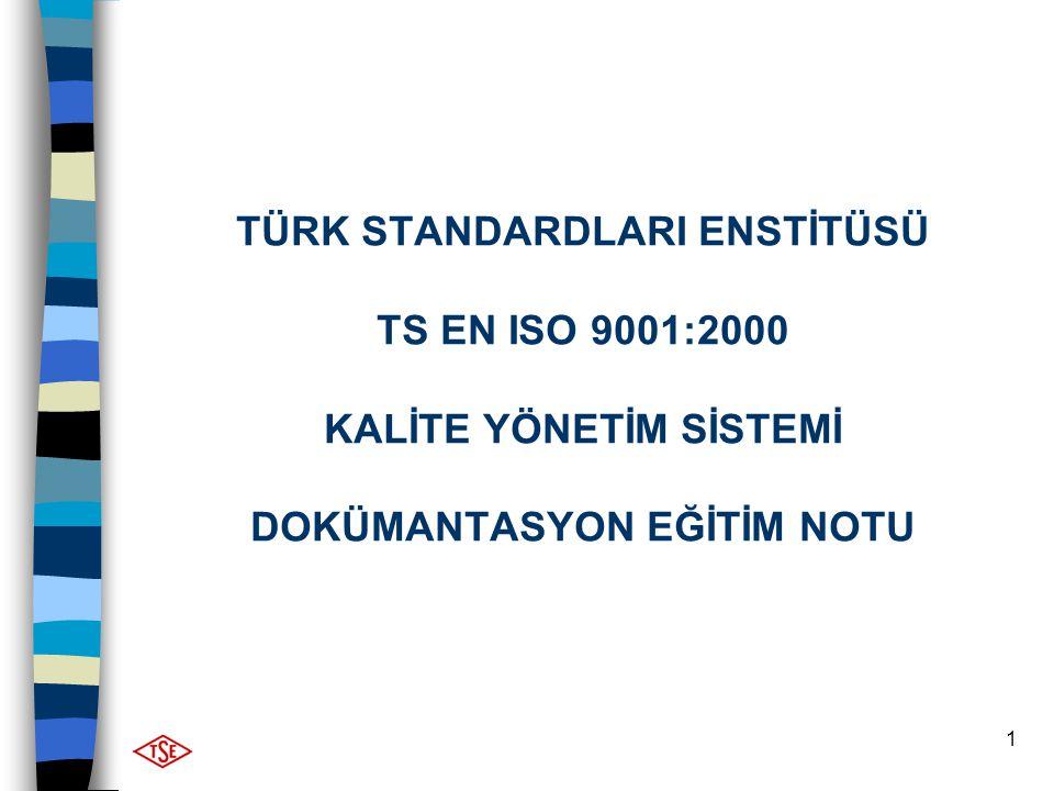 TÜRK STANDARDLARI ENSTİTÜSÜ TS EN ISO 9001:2000 KALİTE YÖNETİM SİSTEMİ DOKÜMANTASYON EĞİTİM NOTU