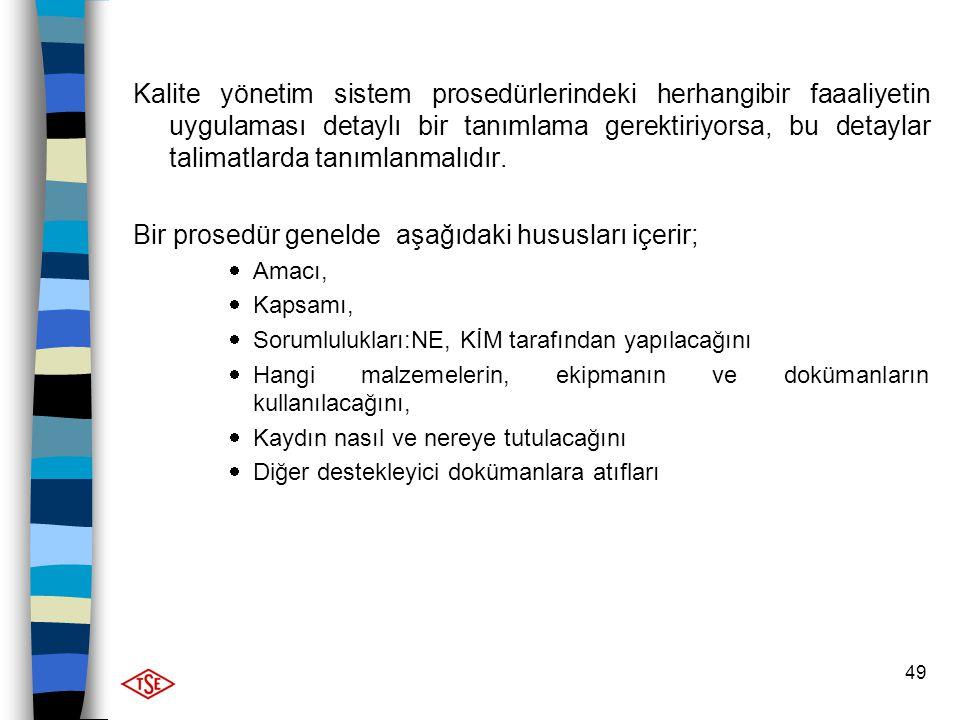 Bir prosedür genelde aşağıdaki hususları içerir;