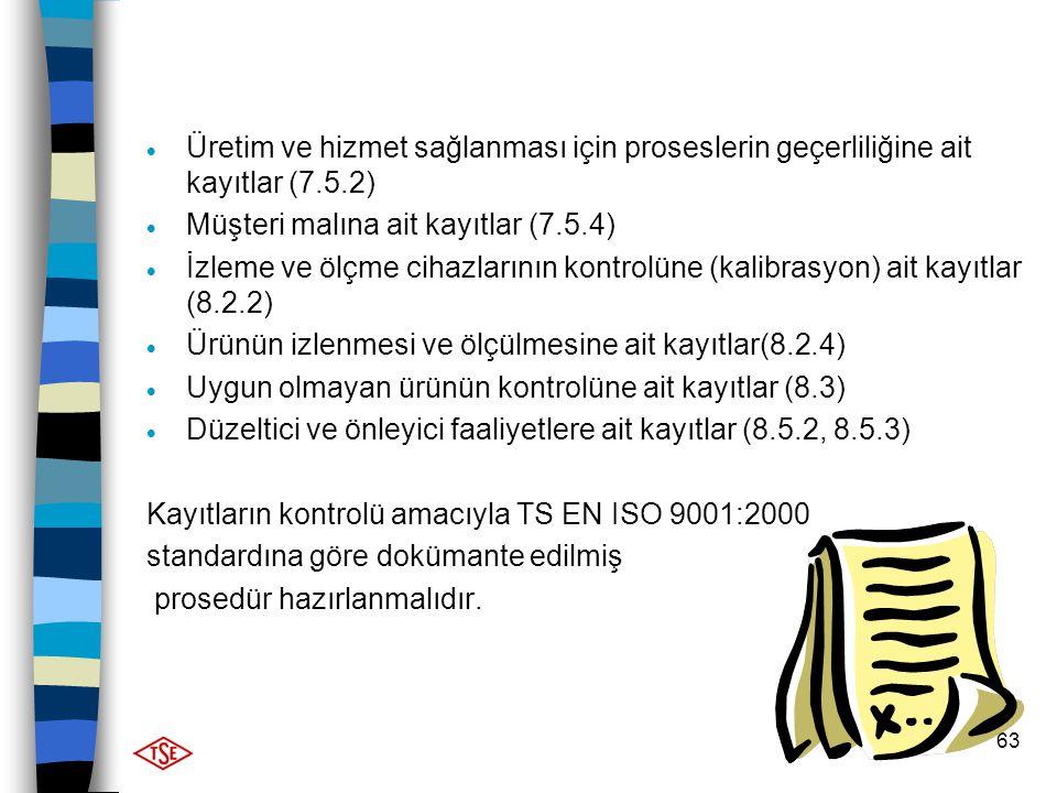 Üretim ve hizmet sağlanması için proseslerin geçerliliğine ait kayıtlar (7.5.2)