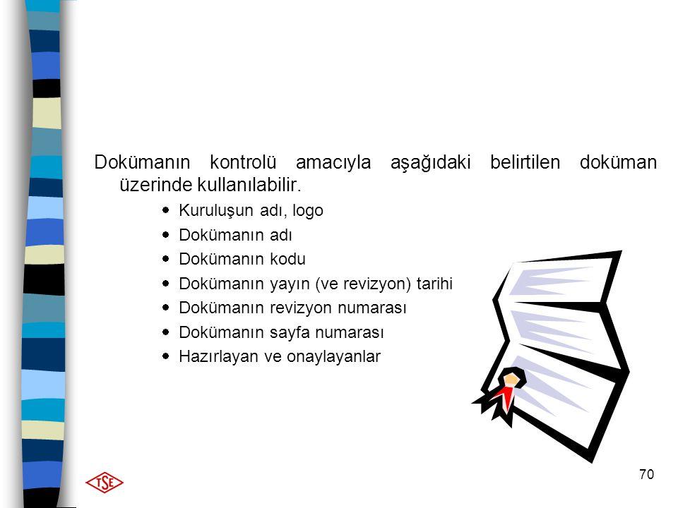 Dokümanın kontrolü amacıyla aşağıdaki belirtilen doküman üzerinde kullanılabilir.