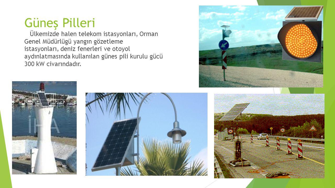 Güneş Pilleri Ülkemizde halen telekom istasyonları, Orman Genel Müdürlügü yangın gözetleme.