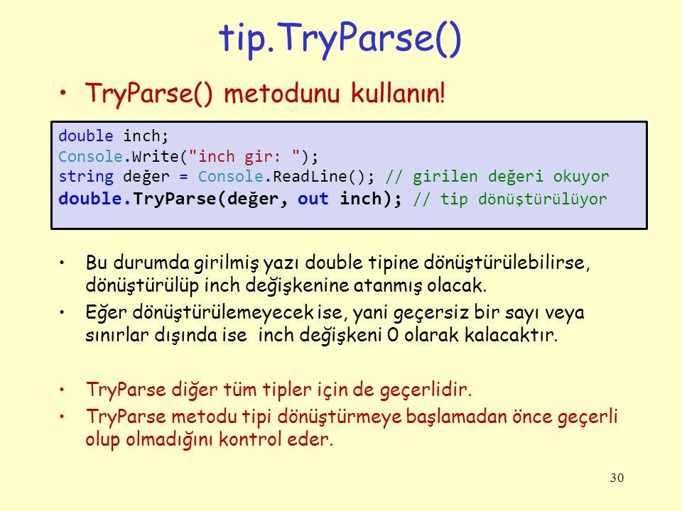 tip.TryParse() TryParse() metodunu kullanın!