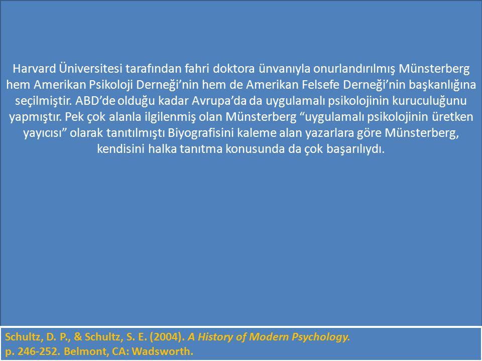 Harvard Üniversitesi tarafından fahri doktora ünvanıyla onurlandırılmış Münsterberg hem Amerikan Psikoloji Derneği'nin hem de Amerikan Felsefe Derneği'nin başkanlığına seçilmiştir. ABD'de olduğu kadar Avrupa'da da uygulamalı psikolojinin kuruculuğunu yapmıştır. Pek çok alanla ilgilenmiş olan Münsterberg uygulamalı psikolojinin üretken yayıcısı olarak tanıtılmıştı Biyografisini kaleme alan yazarlara göre Münsterberg, kendisini halka tanıtma konusunda da çok başarılıydı.