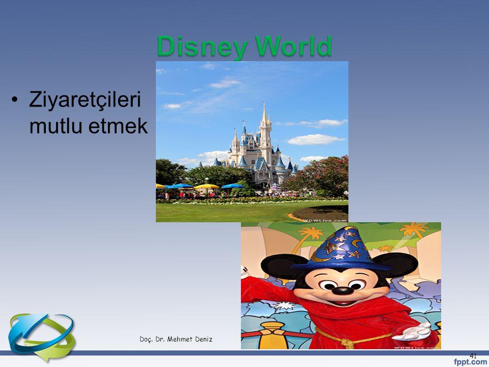 Disney World Ziyaretçileri mutlu etmek Doç. Dr. Mehmet Deniz