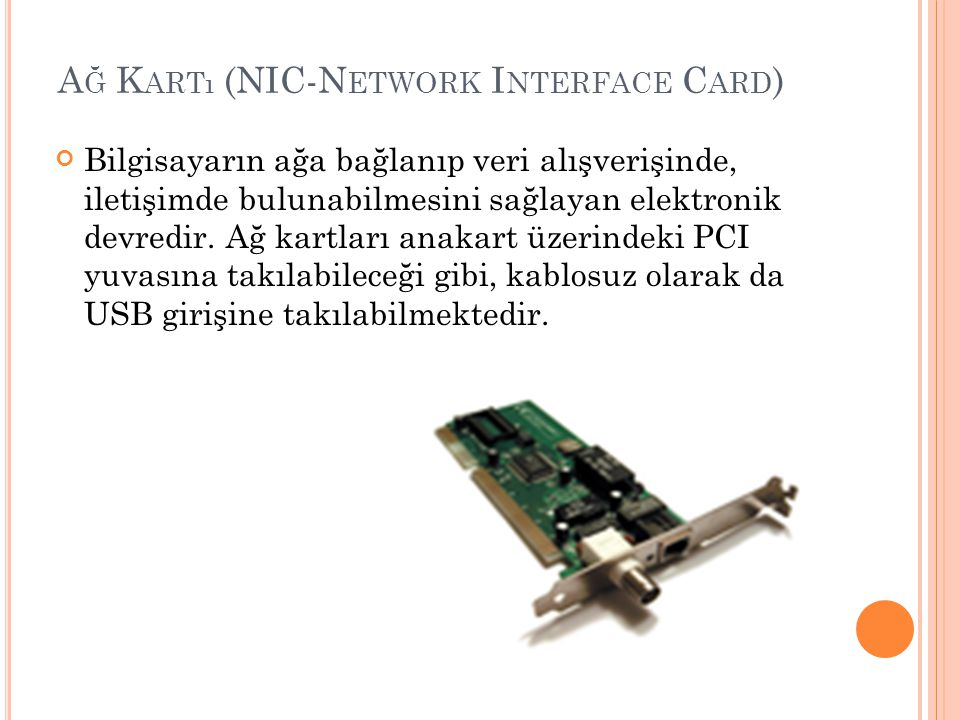 Ağ Kartı (NIC-Network Interface Card)