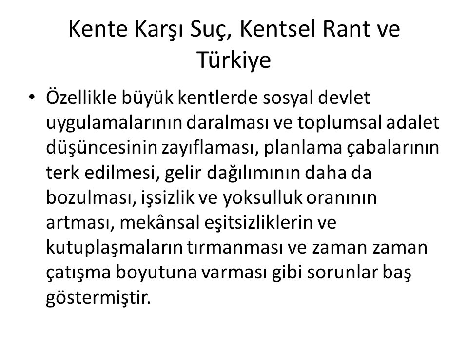 Kente Karşı Suç, Kentsel Rant ve Türkiye
