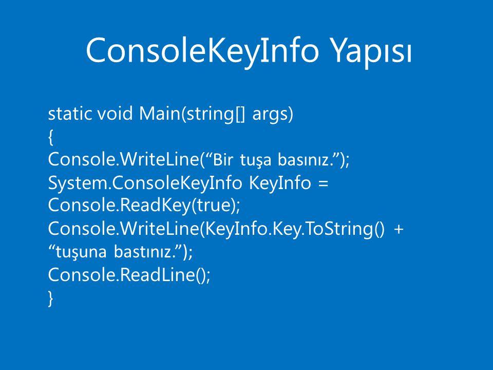 ConsoleKeyInfo Yapısı