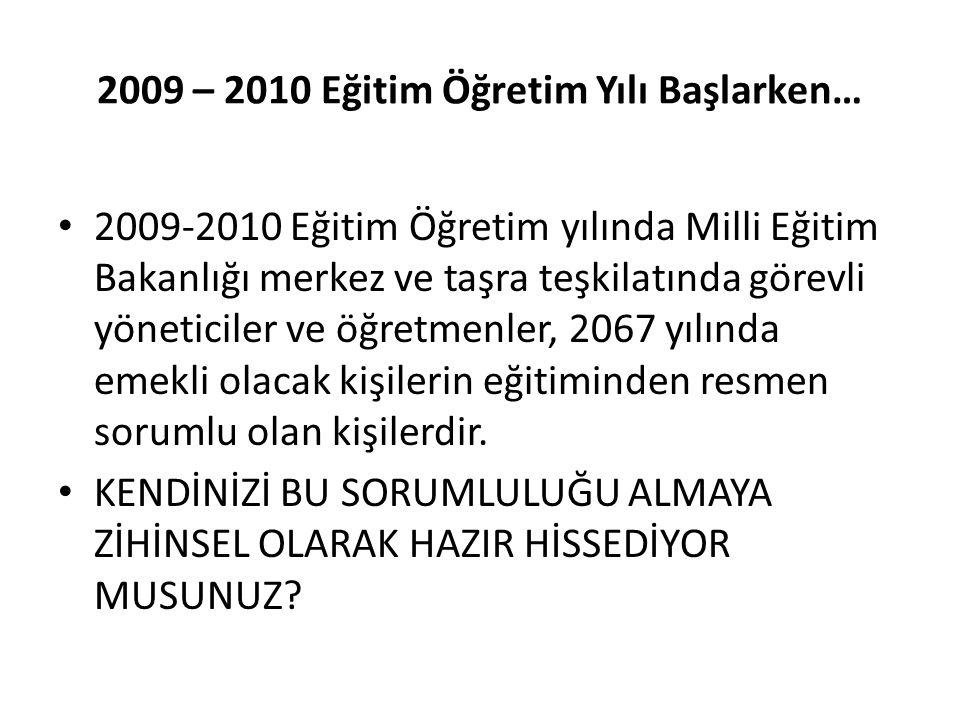 2009 – 2010 Eğitim Öğretim Yılı Başlarken…