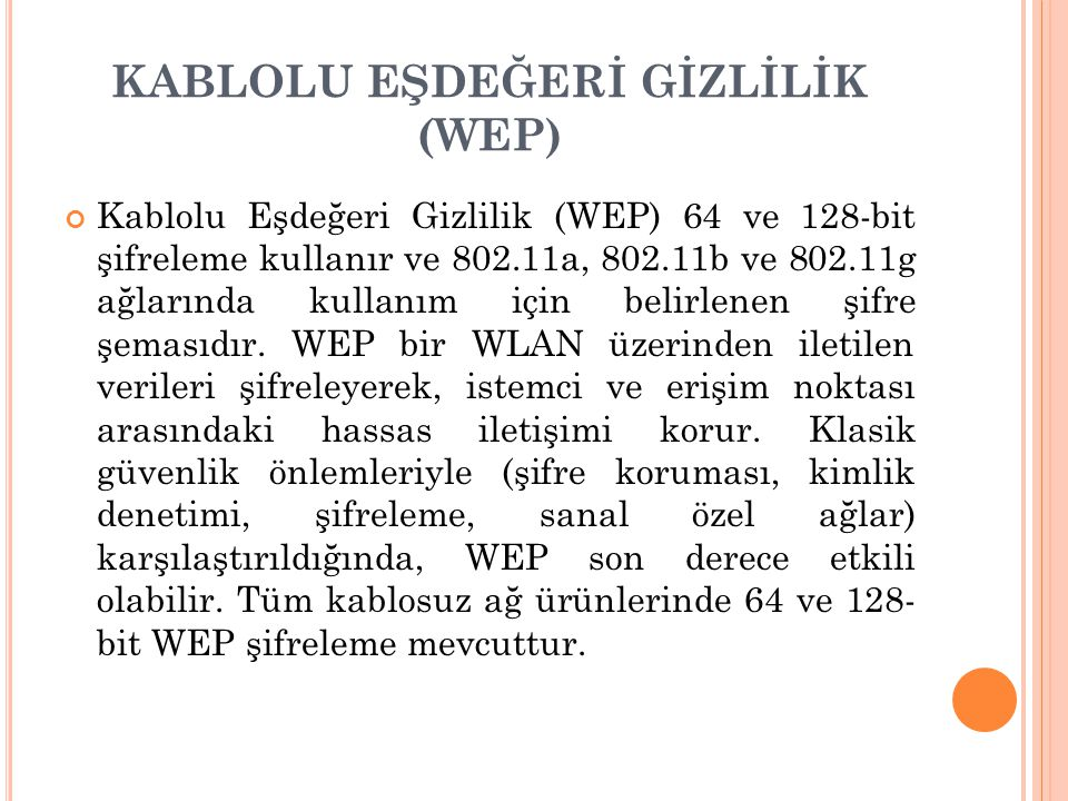 KABLOLU EŞDEĞERİ GİZLİLİK (WEP)