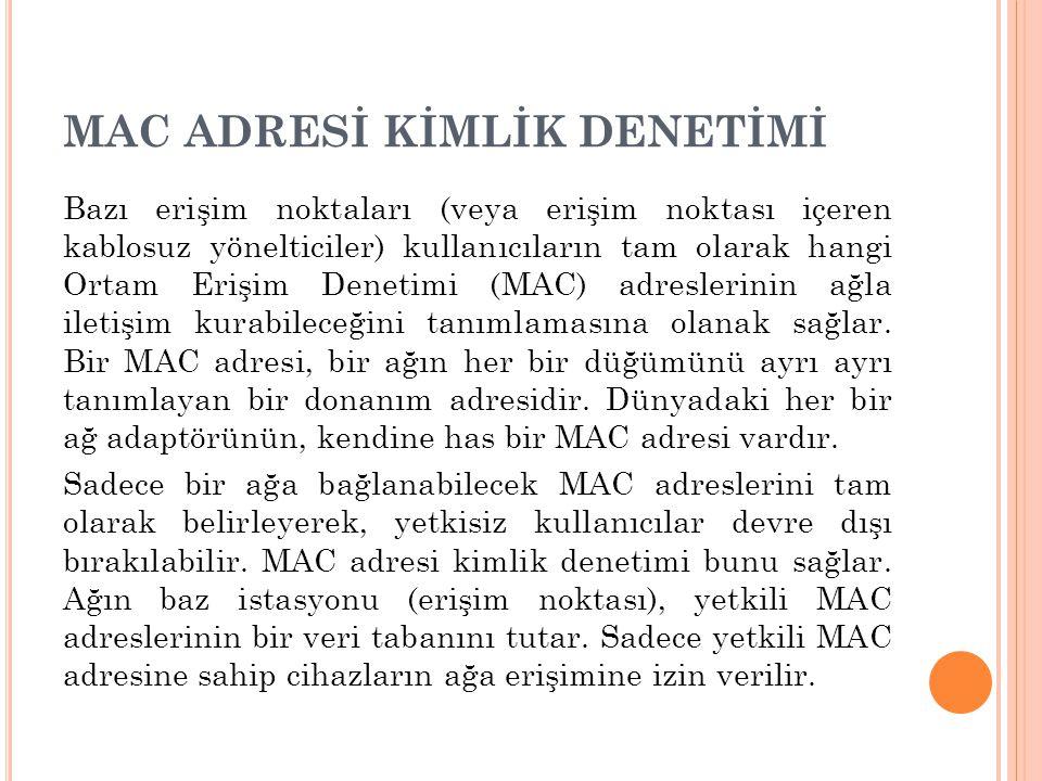 MAC ADRESİ KİMLİK DENETİMİ