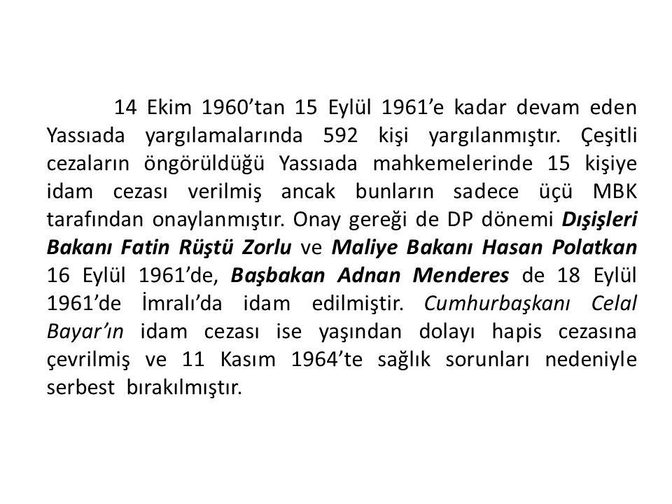 14 Ekim 1960'tan 15 Eylül 1961'e kadar devam eden Yassıada yargılamalarında 592 kişi yargılanmıştır.