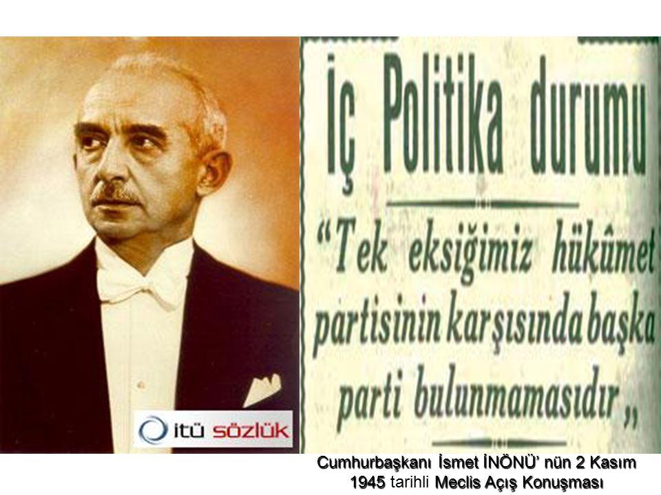 Cumhurbaşkanı İsmet İNÖNÜ' nün 2 Kasım 1945 tarihli Meclis Açış Konuşması