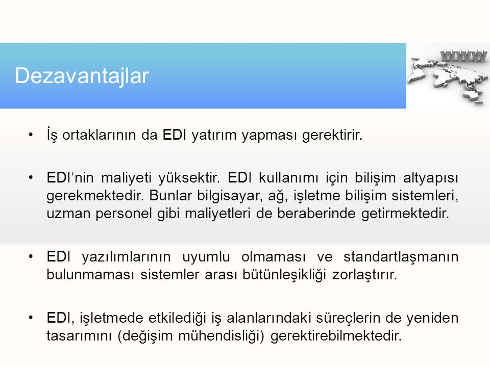 Dezavantajlar İş ortaklarının da EDI yatırım yapması gerektirir.