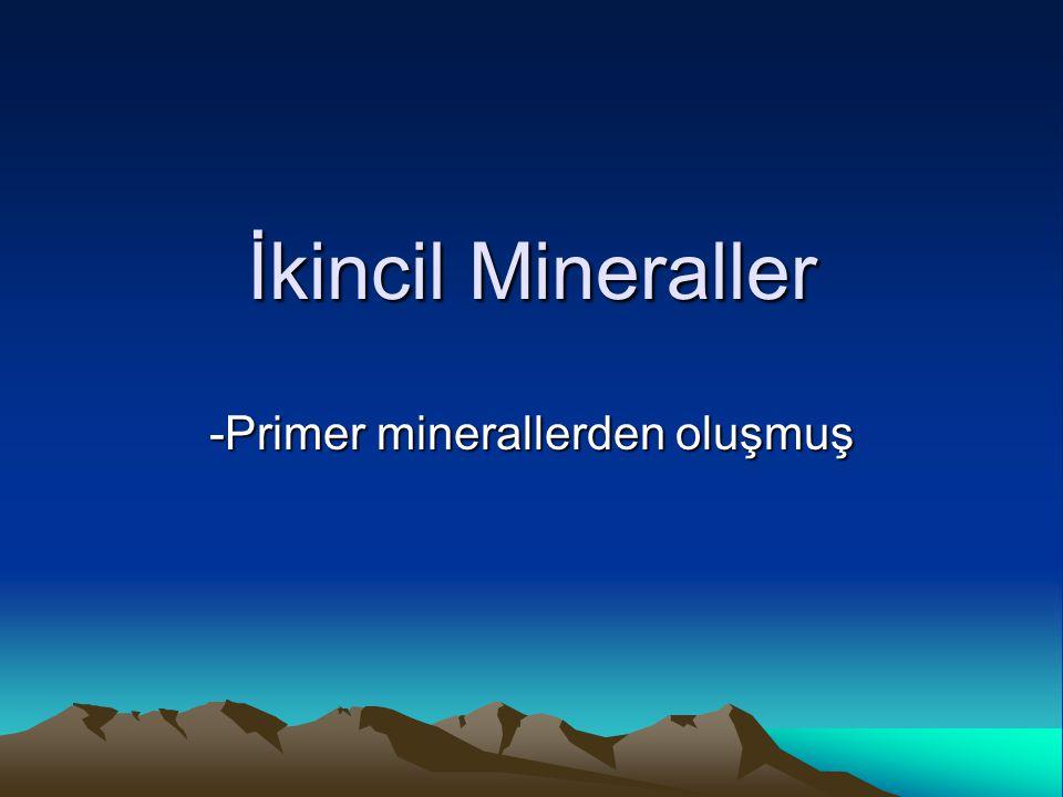 -Primer minerallerden oluşmuş