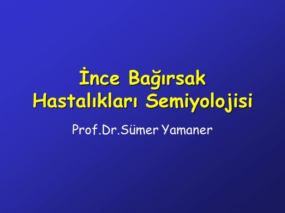 İnce Bağırsak Hastalıkları Semiyolojisi