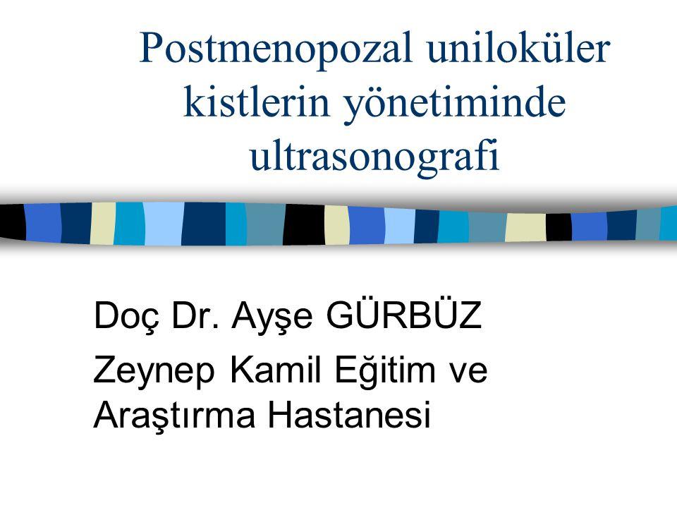 Postmenopozal uniloküler kistlerin yönetiminde ultrasonografi