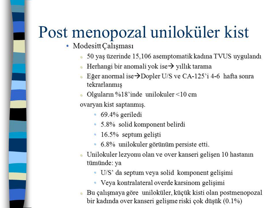 Post menopozal uniloküler kist