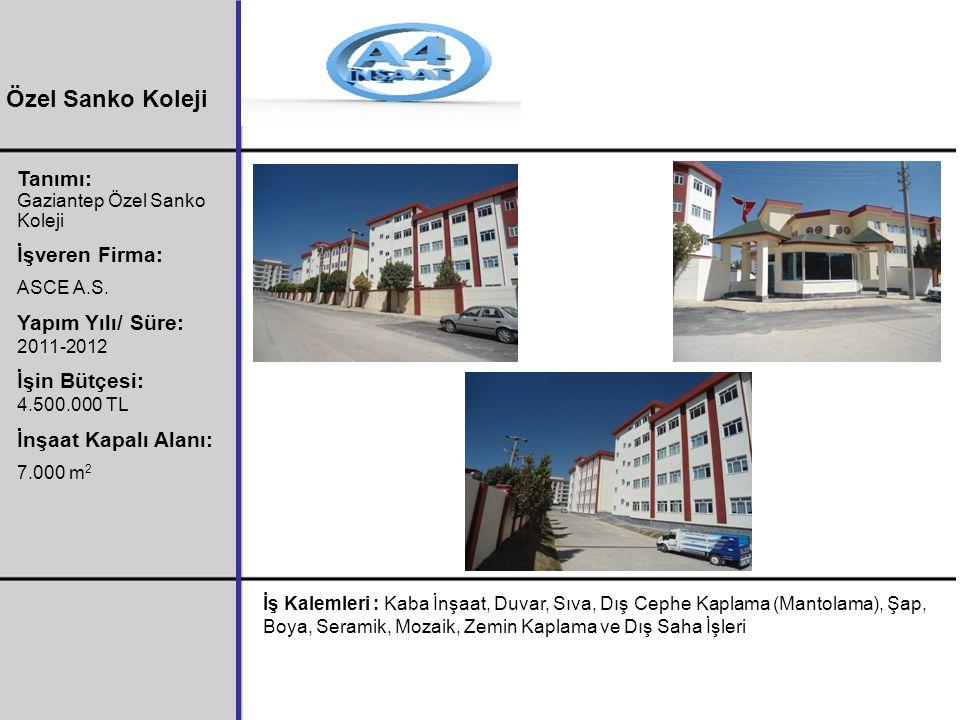 Özel Sanko Koleji Tanımı: İşveren Firma: Yapım Yılı/ Süre: 2011-2012