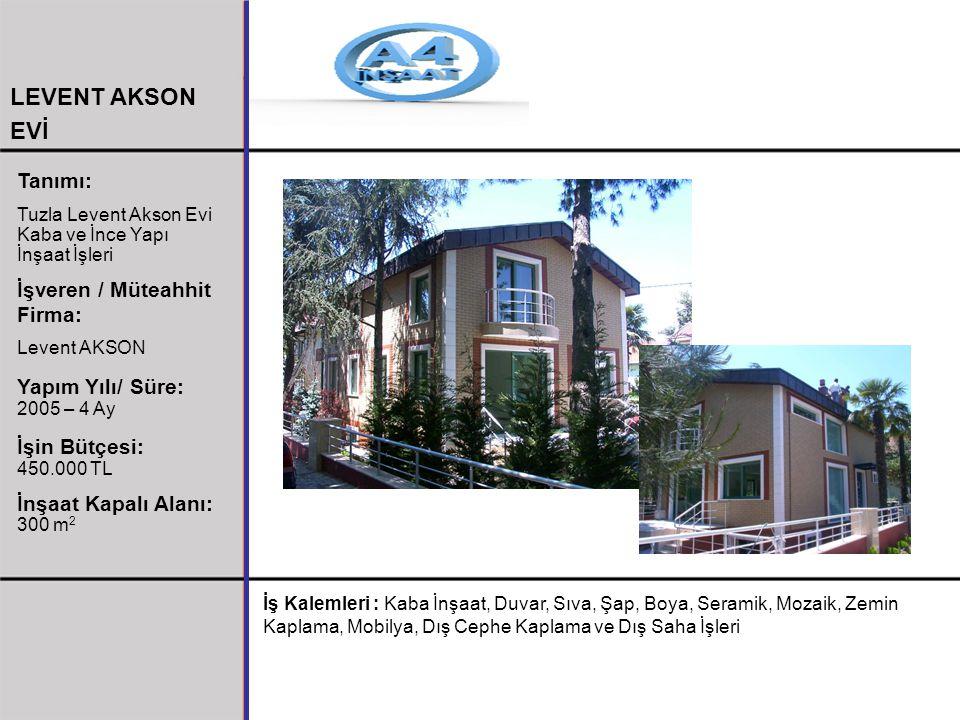 LEVENT AKSON EVİ Tanımı: İşveren / Müteahhit Firma: