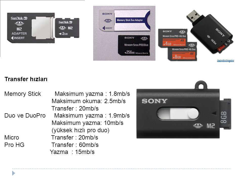 Transfer hızları Memory Stick Maksimum yazma : 1