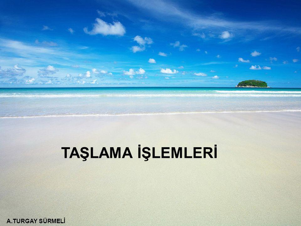 TAŞLAMA İŞLEMLERİ