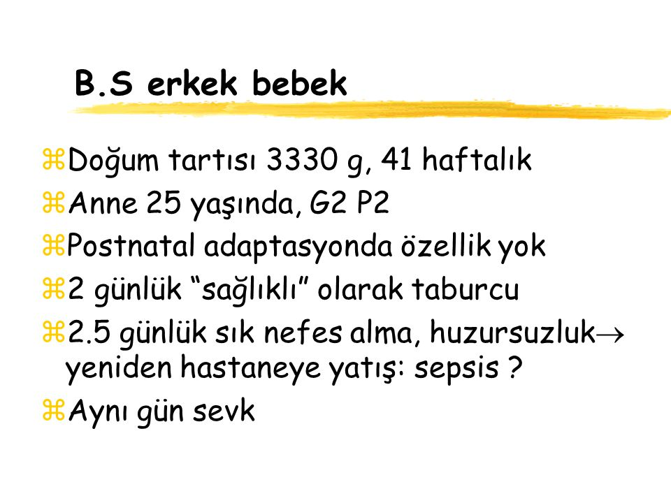 B.S erkek bebek Doğum tartısı 3330 g, 41 haftalık