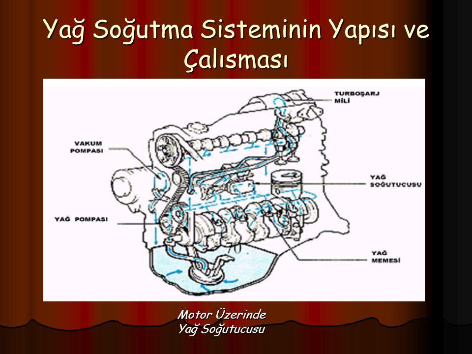 Yağ Soğutma Sisteminin Yapısı ve Çalısması