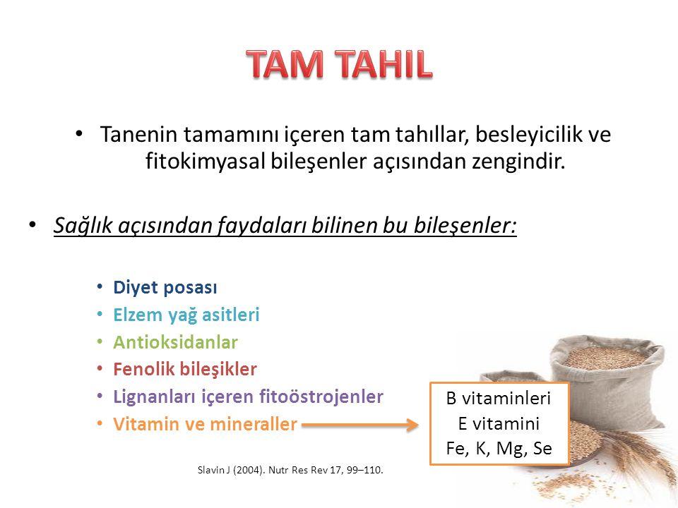 TAM TAHIL Tanenin tamamını içeren tam tahıllar, besleyicilik ve fitokimyasal bileşenler açısından zengindir.