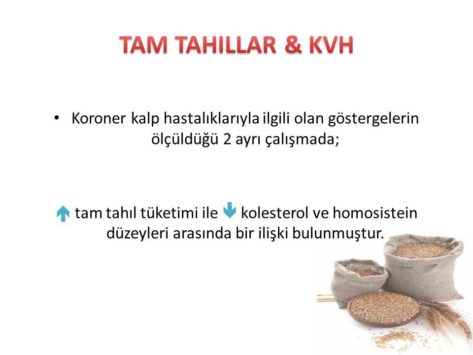 TAM TAHILLAR & KVH Koroner kalp hastalıklarıyla ilgili olan göstergelerin ölçüldüğü 2 ayrı çalışmada;
