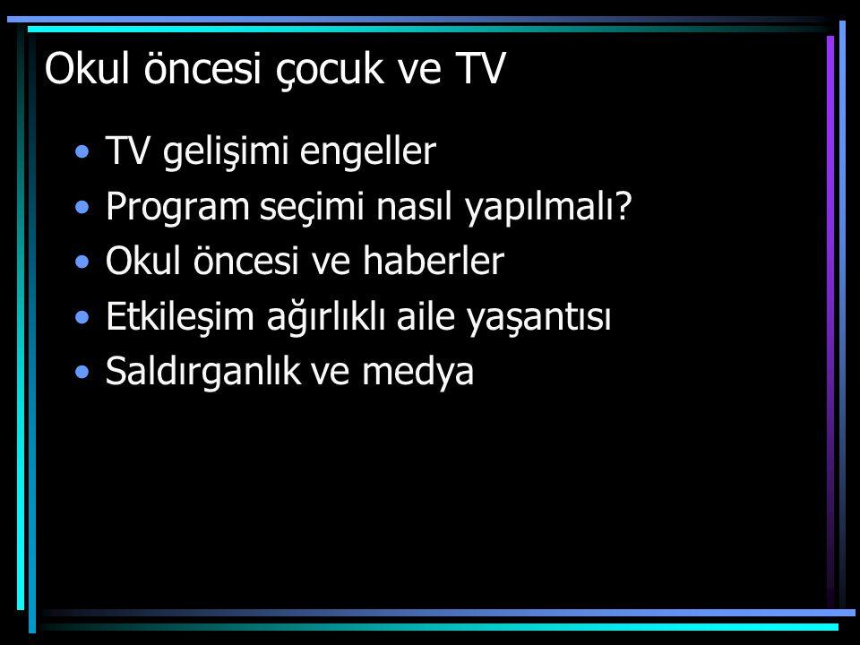 Okul öncesi çocuk ve TV TV gelişimi engeller