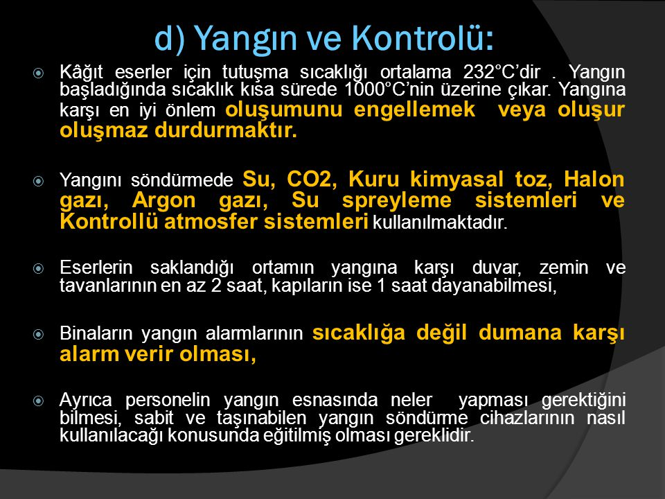 d) Yangın ve Kontrolü: