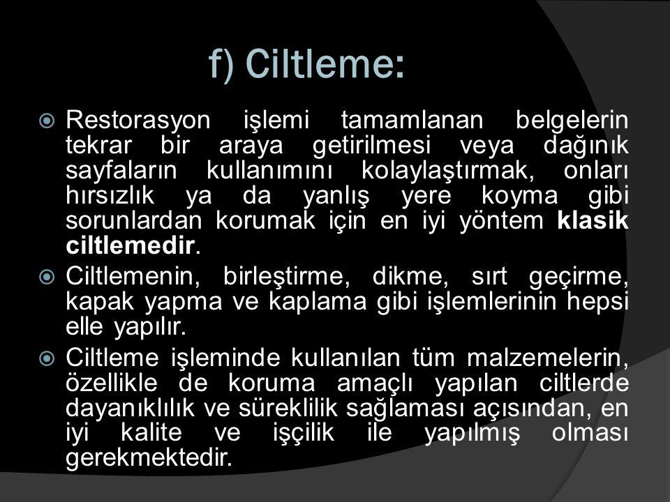 f) Ciltleme: